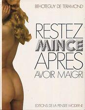 BEHOTEGUY DE TERAMOND - RESTEZ MINCE APRES AVOIR MAIGRI -ED DE LA PENSEE MODERNE
