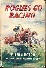 ROGUES GO RACING BY BEBBINGTON HORSE RACING CRIME RACING SCANDAL 1940'S 1ST ED.