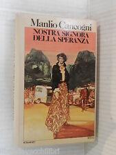 NOSTRA SIGNORA DELLA SPERANZA Manlio Cancogni Rizzoli 1980 Prima edizione libro