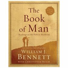The Book Of Man: Readings On The Path To Manhood: By Dr. William J. Bennett