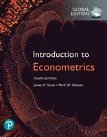 Introduction to Econometrics, Global Edition By James H. Stock and Mark W Watson