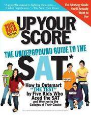 NEW - Up Your Score, 2013-2014 edition: The Underground Guide to the SAT