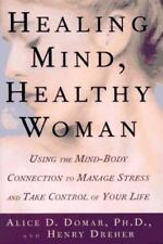 Healing Mind, Healthy Woman: Using the Mind-Body Connection to Manage Stress an
