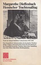 Hessischer Trachtenalltag. Tracht als Spiegel ländlicher Lebensweisen 1925 - 193