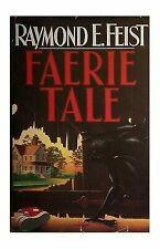 Feist, Raymond   Faerie Tale   US HCDJ 1st/1st VG+