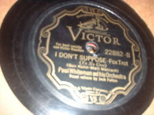 78RPM Victor 22882 Paul Whiteman, v- Fulton I Don't Suppose/ A Rose and a Kiss V