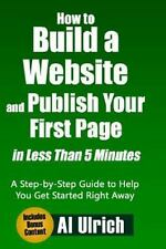 How to Build a Website and Publish Your First Page in Less Than 5 Minutes : A...