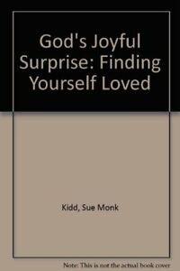 God's Joyful Surprise: Finding Yourself Loved by Kidd, Sue Monk Paperback Book