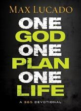 One God, One Plan, One Life: A 365 Devotional: By Max Lucado