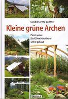 Kleine grüne Archen - Gewächshaus passivsolar Bauanleitung Selbstbau Bauplan NEU