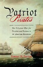 Patriot Pirates: The Privateer War for Freedom and Fortune in the Amer-ExLibrary
