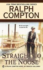 Ralph Compton Straight to the Noose (Ralph Compton Western Series)-ExLibrary