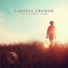CASTING CROWNS - THE VERY NEXT THING NEW CD