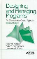Designing and Managing Programs : An Effectiveness-Based Approach