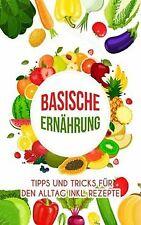 Basische Ernährung: Tipps und Tricks für den Alltag...   Buch   Zustand sehr gut