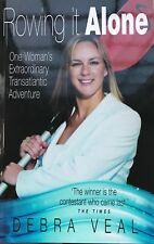 Rowing it Alone: One Woman's Extraordinary Transatlantic Adventure  Debra Veal