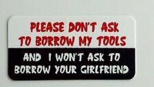 """3 - Please Dont ask to borrow my tools Hard Hat / Helmet Stickers 1"""" x 2"""""""
