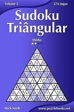 Sudoku Triângular: Sudoku Triângular - Médio - Volume 3 - 276 Jogos by Nick...