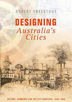 Designing Australia's Cities: Culture, Commerce and the City Beautiful, 1900-193
