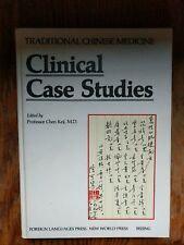 Traditional Chinese Medicine Clinical Case Studies by Professor Chen Keji