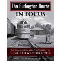The BURLINGTON ROUTE in Focus: The Granger Country Photography -- (NEW BOOK)