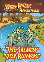 The Salmon Stop Running (Buck Wilder Adventures) by Timothy Smith
