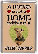 "Welsh Terrier Dog Fridge Magnet ""A HOUSE IS NOT A HOME"" by Starprint"