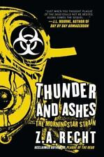 Thunder And Ashes - The Morningstar Strain by Z. A. Recht SC new