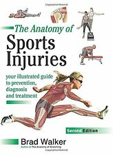 The Anatomy of Sports Injuries: Your Illustrated Guide to Prevention... NEW BOOK
