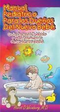 Manual Pediatrico para los Duenos del Nueva Bebe : Guia para el Cuidado y...
