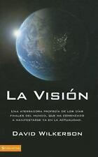 La Vision: Una Aterradora Profecia de los Dias Finales del Mundo, Que Ha Comenza