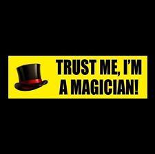 """Funny """"Trust Me, I'M A Magician!"""" top hat Bumper Sticker, magic tricks, Houdini"""