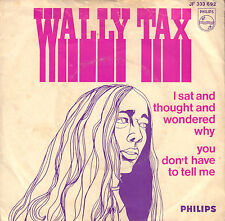 "WALLY TAX ‎– I Sat And Thought And Wondered Why (1967 SINGLE 7"" 45 DUTCH PS)"