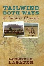 Tailwind Both Ways: A Cowman's Chronicle by Laurence M. Lasater (Hardback, 2008)