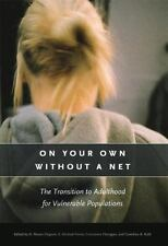 On Your Own without a Net: The Transition to Adulthood for Vulnerable Population