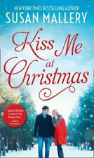 Kiss Me At Christmas: Marry Me at Christmas / A Kiss in the Snow (Fool's Gold,