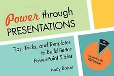 Power Through Presentations: Tips and Tricks to Build a Better Slide Deck by Ba