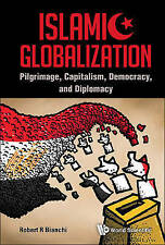 ISLAMIC GLOBALIZATION: PILGRIMAGE, CAPITALISM, DEMOCRACY, AND DIPLOMACY, Very Go
