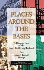 NEW Places Around the Bases : A Historic Tour of the Coors Field Neighborhood