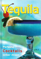 TEQUILA + Perfekte Cocktails selber mixen + Spritzig + Belebend + Longdrinks