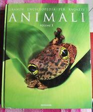 ANIMALI. GRANDE ENCICLOPEDIA PER RAGAZZI VOL.1 - MONDADORI 2007
