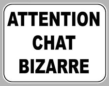 ATTENTION CHAT BIZARRE HUMOUR DROLE 120mmX90mm AUTOCOLLANT STICKER AA171