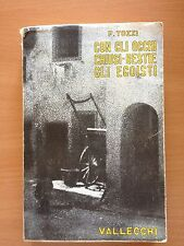 Con gli occhi chiusi / Bestie / Gli egoisti - Federigo Tozzi - Vallecchi 3235
