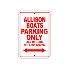 Allison Boats Parking Only Boat Ship yacth Marina Lake Dock Aluminum Metal Sign
