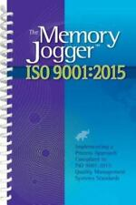 The Memory Jogger ISO 9001:2015: What Is It? How Do I Do It? Tools and Technique