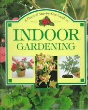 A Practical Step-By-Step Guide to Indoor Gardening-ExLibrary