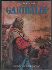 luciano bianciardi ugo monicelli GARIBALDI l' intrepida 1972 mondadori giuseppe