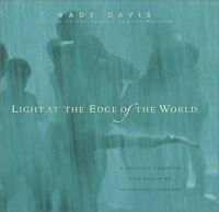 Light at the Edge of the World: A Journey Through the Realm of Vanishing Culture