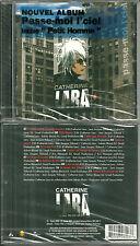CD - CATHERINE LARA : PASSE MOI LE CIEL ( NEUF EMBALLE - NEW & SEALED )