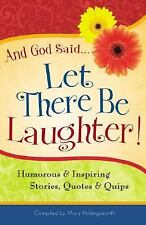And God Said... Let There Be Laughter! : Humorous and Inspiring Stories,...